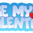 Be my Valentine sign — Stock Vector