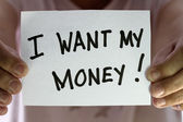 I want my money — Stok fotoğraf