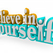 Believe in Yourself - 3d Words - Stock Photo