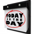 Royalty-Free Stock Photo: Today is the Day - Wall Calendar