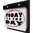 Today is the Day - Wall Calendar - Stock Photo