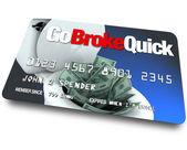 Kredi kartı - git çabuk kırıldı — Stok fotoğraf