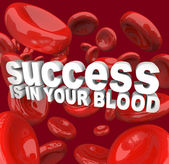 Success is in Your Blood — Stock Photo