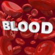 Blood - Word Surrounded by Cells - Stock Photo