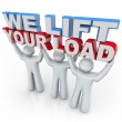We Lift Your Load - Holding Words — Stock Photo