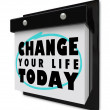 Royalty-Free Stock Photo: Change Your Life Today - Wall Calendar