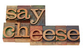 Say cheese - phrase in letterpress type — Stock Photo