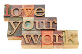 Love your work in letterpress type — Stock Photo