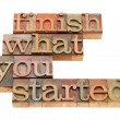 Finish what you started — Stock Photo