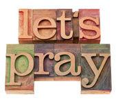 Let us pray in letterpress type — Stock Photo