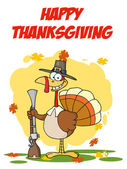 Happy Thanksgiving Greeting With Turkey With Pilgrim Hat and Musket — Stock Photo