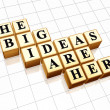 Royalty-Free Stock Photo: The big ideas are here