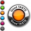 Good taste button. — Stock Vector