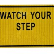 "Watch Your Step"" Sign — Stock Photo #4267562"