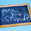Royalty-Free Stock Photo: Are you stupid?