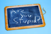 Are you stupid? — Stockfoto