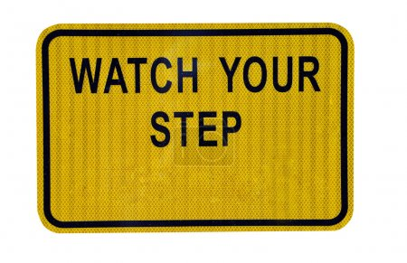 "Watch Your Step"" Sign"