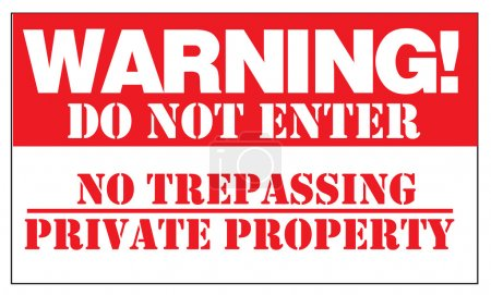 WARNING! DO NOT ENTER NO TRESPASSING PRIVATE PROPERTY